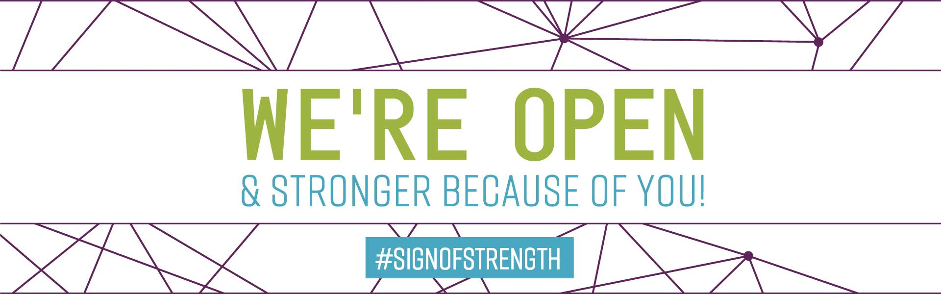 We are open and stronger because of you